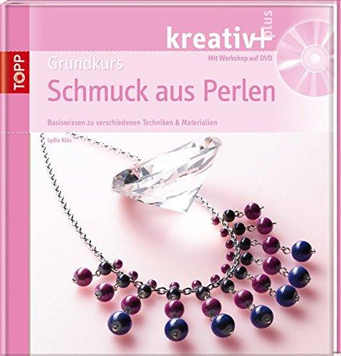 kreativ + Grundkurs Schmuck aus Perlen: Basiswissen zu verschiedenen Techniken & Materialien (kreativ plus) (Perlen Schmuck Aus)