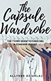 The Capsule Wardrobe: The 7 Step Guide To Creating a Cohesive Closet