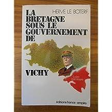 La Bretagne sous le gouvernement de Vichy / Le Boterf, Guy / Réf48574