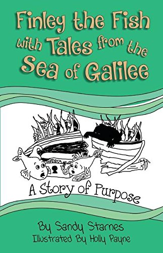 A Story of Purpose: Finley the Fish With Tales From the Sea of Galilee