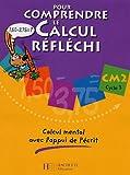 Pour comprendre le calcul réfléchi CM2 : Calcul mental avec l'appui de l'écrit