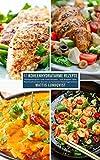 47 Kohlenhydratarme Rezepte: Alltagstauglich Low-Carb kochen - von Suppen über Fischmahlzeiten bis hin zu leckeren Fleischgerichten