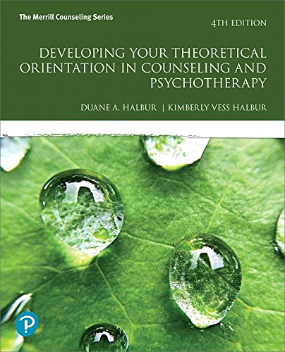 Developing Your Theoretical Orientation in Counseling and Psychotherapy (What's New in Counseling) por Duane A. Halbur