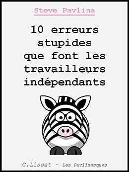 10 erreurs stupides que font les travailleurs indépendants