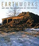 Earthworks - Art and the Landscape of...