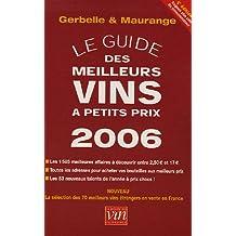 Le guide des meilleurs vins à petits prix : Edition 2006