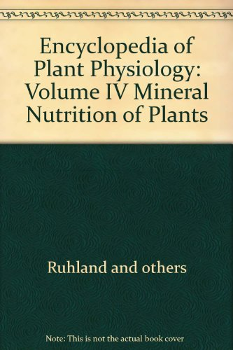 Encyclopedia of Plant Physiology: Volume IV Mineral Nutrition of Plants par Ruhland and others
