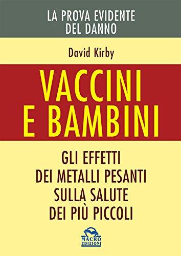 Vaccini e bambini. Gli effetti dei metalli pesanti sulla salute dei più piccoli