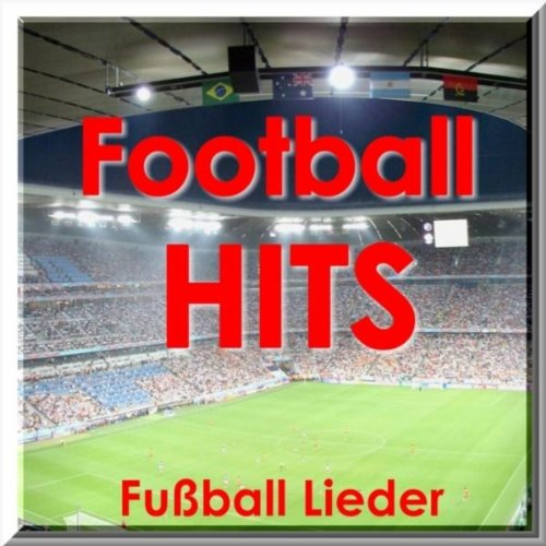 Football Hits - Fußball Lieder (Hits for Football Fans) -