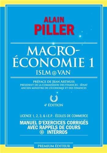 Macroéconomie : Tome 1, ISLM + VAN par Alain Piller