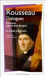 Dialogues de Rousseau juge de Jean-Jacques : Suivis de Le Lévite d'Ephraïm