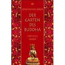 Der Garten des Buddha: Tibetische Lehren