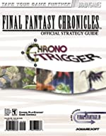 FINAL FANTASY CHRONICLES? Official Strategy Guide de Dan Birlew