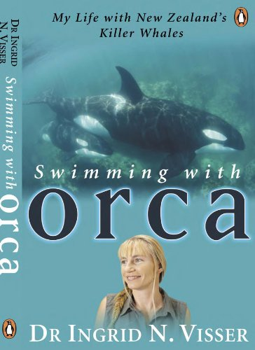 Swimming with Orca: My Life with New Zealand's Killer Whales (English Edition)