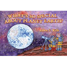 What's So Special about Planet Earth? (Wells of Knowledge Science (Paperback))