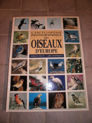 L'encyclopdie photographique des oiseaux d'Europe