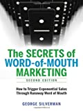 (THE SECRETS OF WORD-OF-MOUTH MARKETING: HOW TO TRIGGER EXPONENTIAL SALES THROUGH RUNAWAY WORD OF MOUTH) BY Silverman, George(Author)Paperback Apr-2011