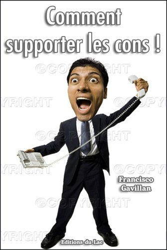 Comment supporter les cons