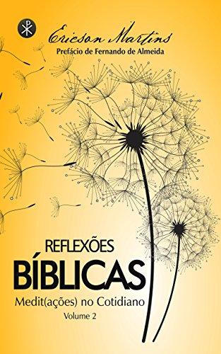 Reflexões Bíblicas - Volume 2: Medit(ações) no Cotidiano (Portuguese Edition) por Ericson Martins