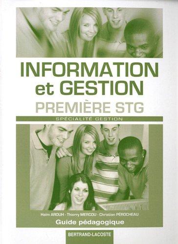 Information et gestion 1e STG spécialité gestion : Guide pédagogique