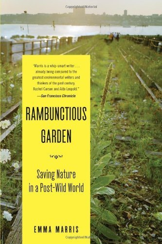 Rambunctious Garden: Saving Nature in a Post-Wild World by Marris, Emma (2013) Paperback
