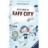 Mein Leben in Kaffcity (Ravensburger Taschenbücher)