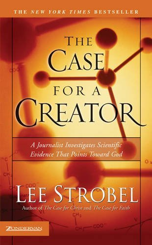 The Case for a Creator: A Journalist Investigates Scientific Evidence That Points Toward God (Strobel, Lee) by Lee Strobel (2005-04-29)
