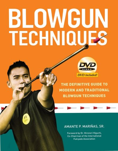 Blowgun Techniques: The Definitive Guide to Modern and Traditional Blowgun Techniques