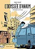 De la Syrie à la Turquie : L'odyssée d'Hakim ; 1   Toulmé, Fabien. Auteur