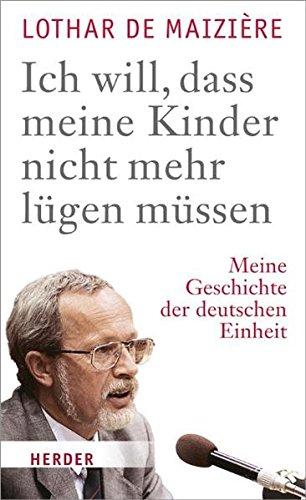 """""""Ich will, dass meine Kinder nicht mehr lügen müssen"""": Meine Geschichte der deutschen Einheit"""