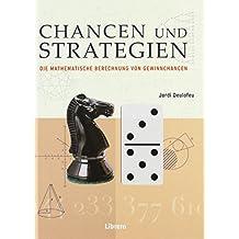 CHANCEN UND STRATEGIEN: Die Mathematische Berechnung von Gewinnchancen