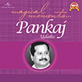 Magical Moments: Pankaj Udhas