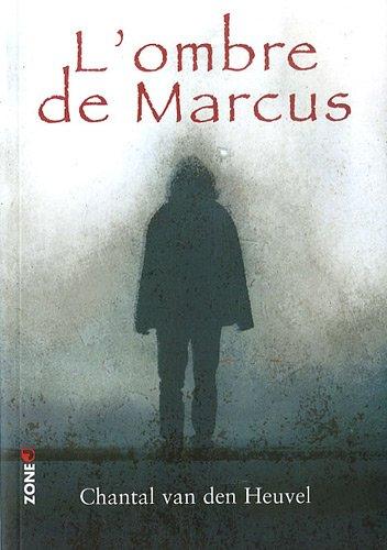 L'ombre de Marcus par Chantal Van den Heuvel