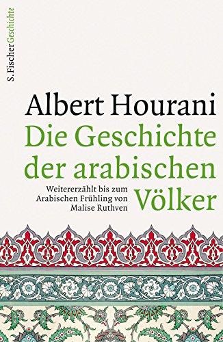 Die Geschichte der arabischen Völker: Weitererzählt bis zum Arabischen Frühling von Malise Ruthven