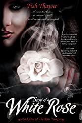 Scent of a White Rose (The Rose Trilogy Book 1)