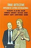 True Detective: Antología de lecturas no obligatorias