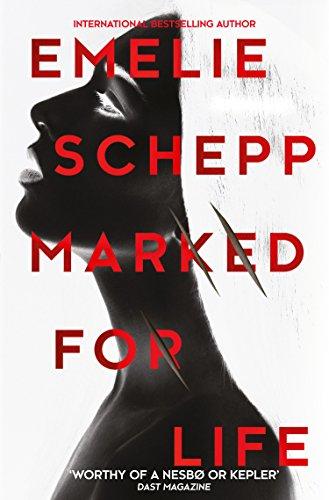 MARKED FOR LIFE [Paperback] [Jan 01, 2017] Emelie Schepp