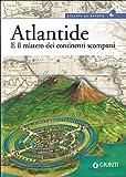 Atlantide. E il mistero dei continenti scomparsi