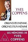 Origines de l'Homme, origines d'un homme: Mémoires par Coppens
