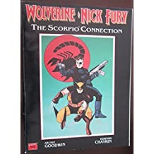 Wolverine Nick Fury: The Scorpio Connection (Marvel graphic novel) by Archie Goodwin (1990-11-03)