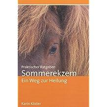 Praktischer Ratgeber Sommerekzem: Ein Weg zur Heilung von Karin Köster (9. Juli 2009) Broschiert