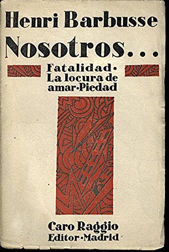 NOSOTROS… FATALIDAD. LA LOCURA DE AMAR. PIEDAD.