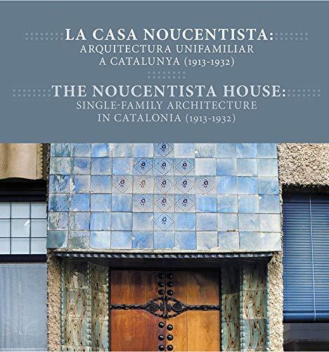 La casa noucentista: arquitectura unifamiliar a Catalunya (1913-1932) por Jordi Falgàs