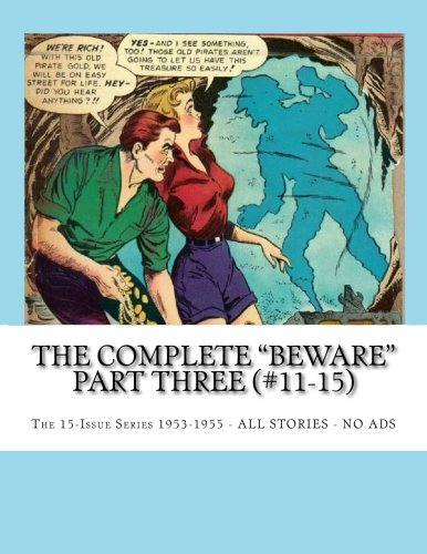 """The Complete """"Beware"""" Part Three (#11-15): The 15-Issue Series 1953-1955 --- All Stories - No Ads"""