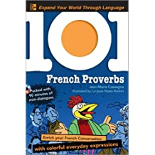 101 French Proverbs with MP3 Disc: Enrich your French conversation with colorful everyday sayings