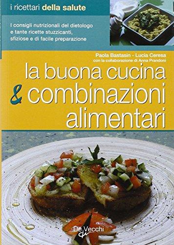 La buona cucina e le combinazioni alimentari