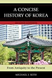 A Concise History of Korea: From Antiquity to the Present (English Edition)