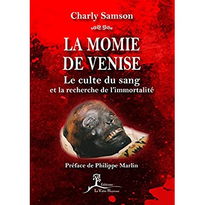 La momie de Venise: Le culte du sang et la recherche de l'immortalité