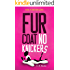 Fur Coat No Knickers: A Romantic Comedy Based on True Events (The Fur Coat Series Book 1)