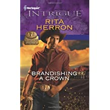 Brandishing a Crown by Rita Herron (2011-01-04)